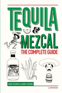Tequila and Mezcal: The Complete Guide