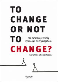 To Change or Not to Change: The Surprising Reality of Change in Organizations