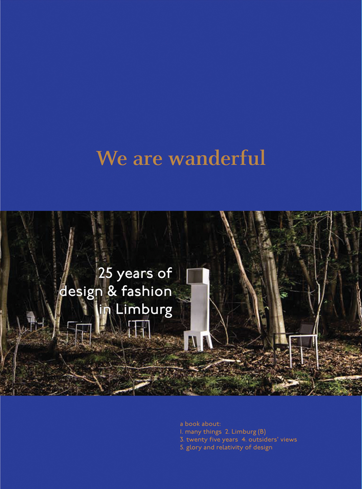 We Are Wanderful: 25 Years of Design and Fashion in Lilmburg