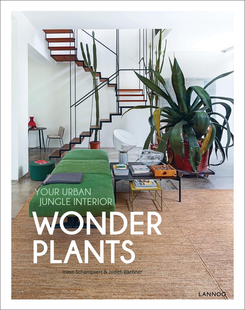 Wonder Plants: Your Urban Jungle Interior