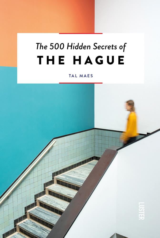 The 500 Hidden Secrets of The Hague