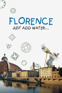 Florence: Just Add Water...