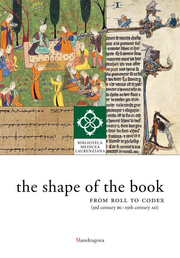 Shape of the Book: from Roll to Codex (3rd Century Bc-19th Century Ad)