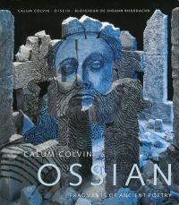 Calum Colvin: Ossian-fragments of Ancient Poetry