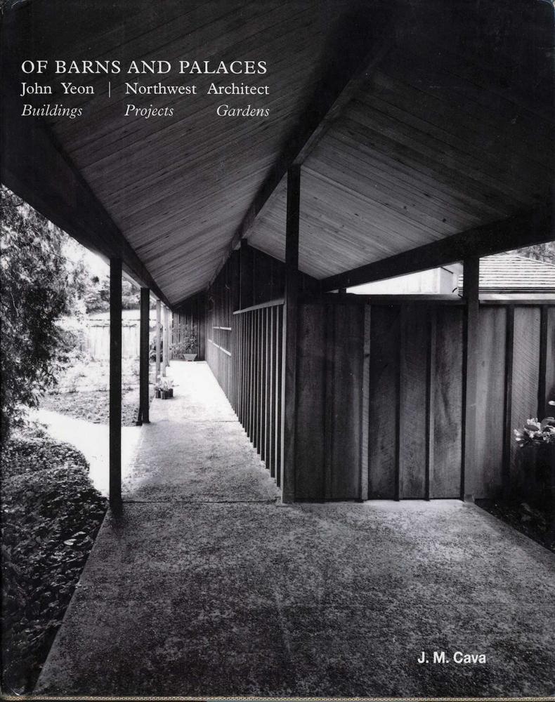 Barns and Palaces: John Yeon - Northwest Architect