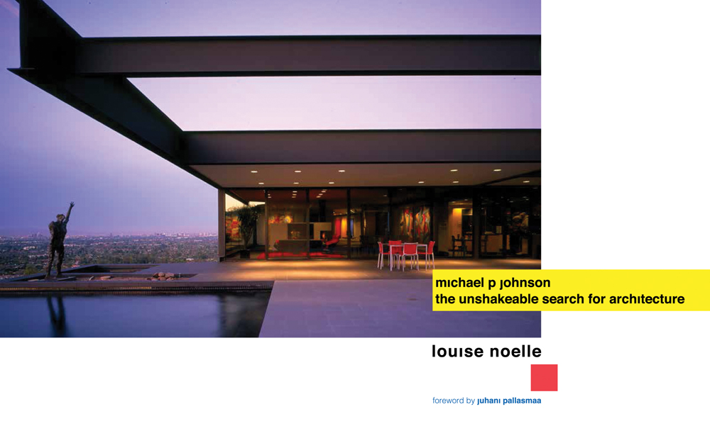 Michael P Johnson: The Unshakeable Search for Architecture