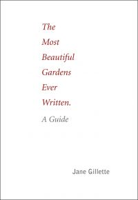 Most Beautiful Gardens Ever Written: A Guide