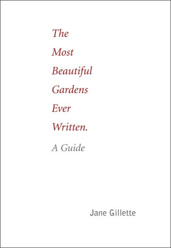 Most Beautiful Gardens Ever Written: A Guide
