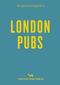 An Opinionated Guide to London Pubs