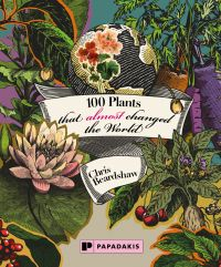 100 Plants that (almost) changed the World