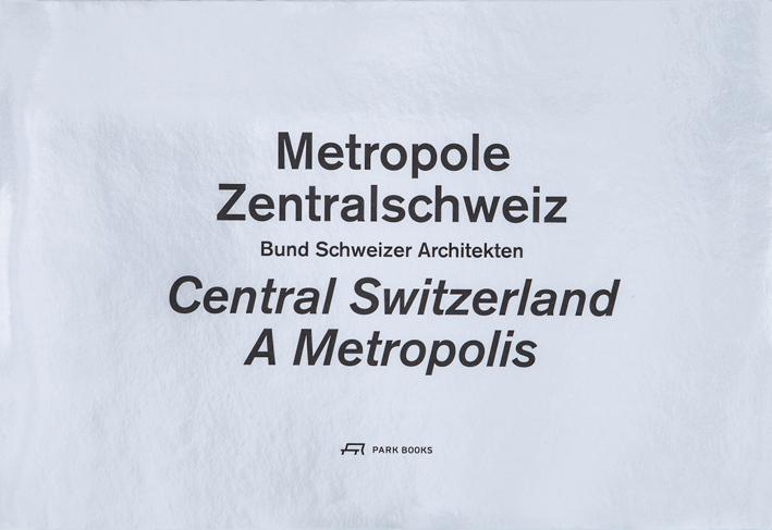Central Switzerland. A Metropolis