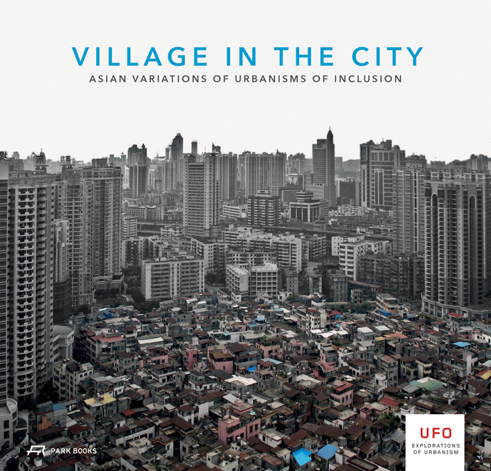 Village in the City - Asian Variations of Urbanisms of Inclusion