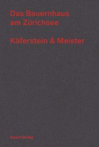 Bauernhaus am Zurichsee - Kaferstein & Meister