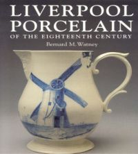 Liverpool Porcelain of the Eighteenth Century