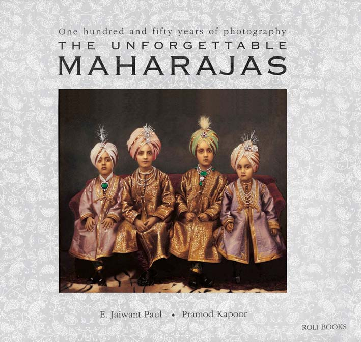 The Unforgettable Maharajas