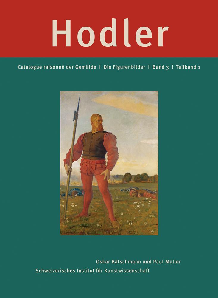 Ferdinand Hodler: Catalogue Raisonne der Gemalde: Die Figurenbilder Band 3