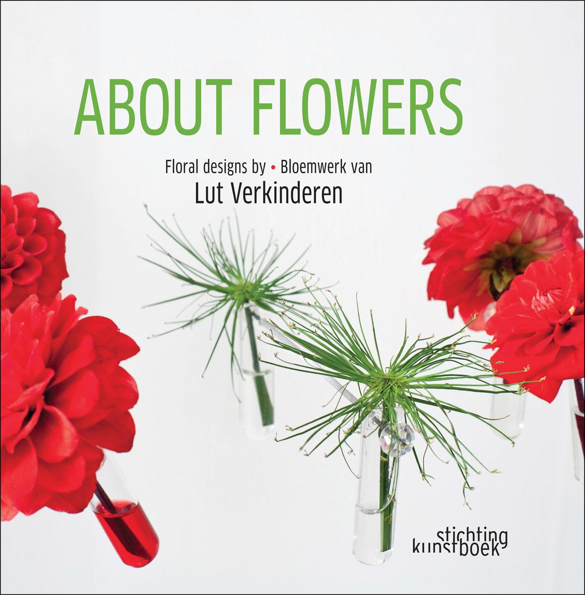 About Flowers: Floral Design by Lut Verkinderen