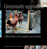 Grassroots Upgraded: Reflections on Nairobi Eastlands