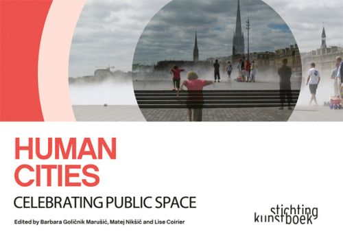 Human Cities: Celebrating Public Space