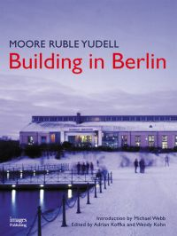 Moore Ruble Yudell: Building in Berlin