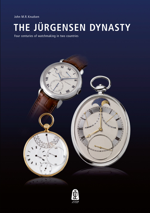 Jurgensen Dynasty: Four Centuries of Watchmaking in Two Countries