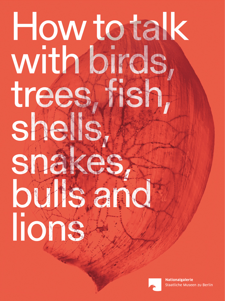 How to talk with birds, trees, fish, shells, snakes, bulls and lions