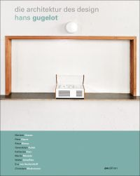 Hans Gugelot - Die Architektur des Design