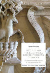 Sixtus IV and the Basso Della Rovere D'Aragona Overdoor
