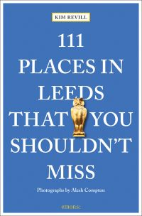111 Places in Leeds That You Shouldn't Miss