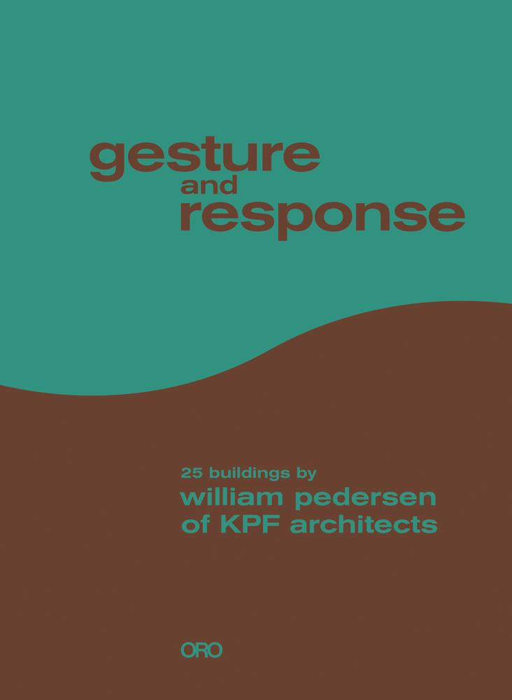Gesture and Response: William Pedersen of KPF