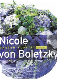 Nicole Von Boletzky: Master Florist