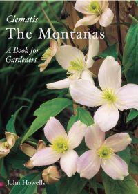 Montanas: Everyone's Clematis - a Book for Gardeners