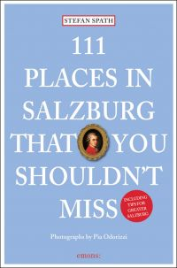 111 Places in Salzburg That You Shouldnt Miss