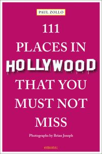 111 Places in Hollywood That You Must Not Miss