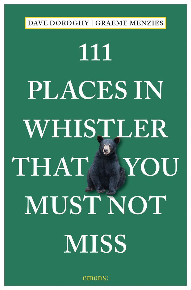 111 Places in Whistler That You Must Not Miss