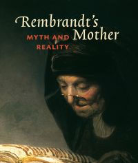 Rembrandt's Mother: Myth & Reality