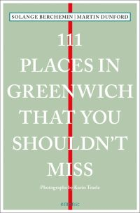 111 Places in Greenwich That You Shouldn't Miss