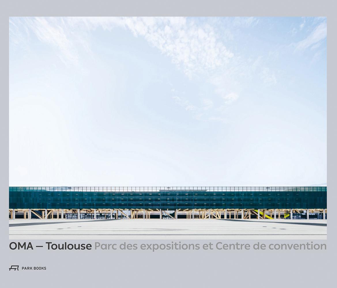 OMA – Toulouse Parc des expositions et Centre de convention