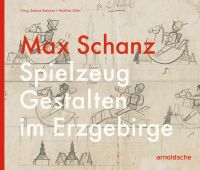 Pencil sketches of toy wooden horses and soldiers with the title over the top: Max Schanz - Spielzeug Gestalten im Erzgebirge