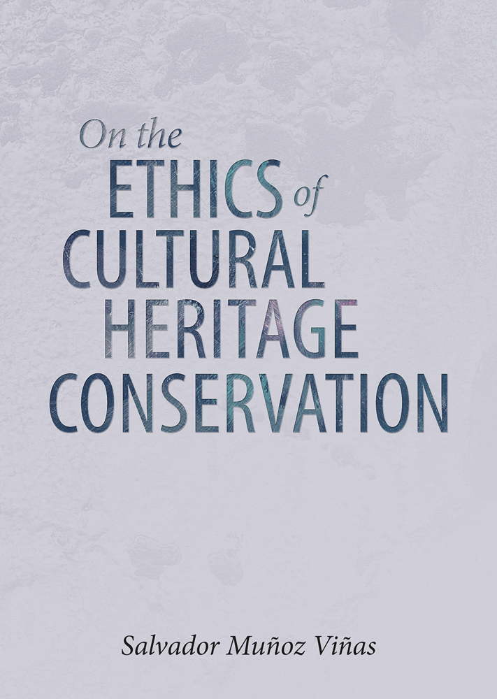 On the Ethics of Cultural Heritage Conservation