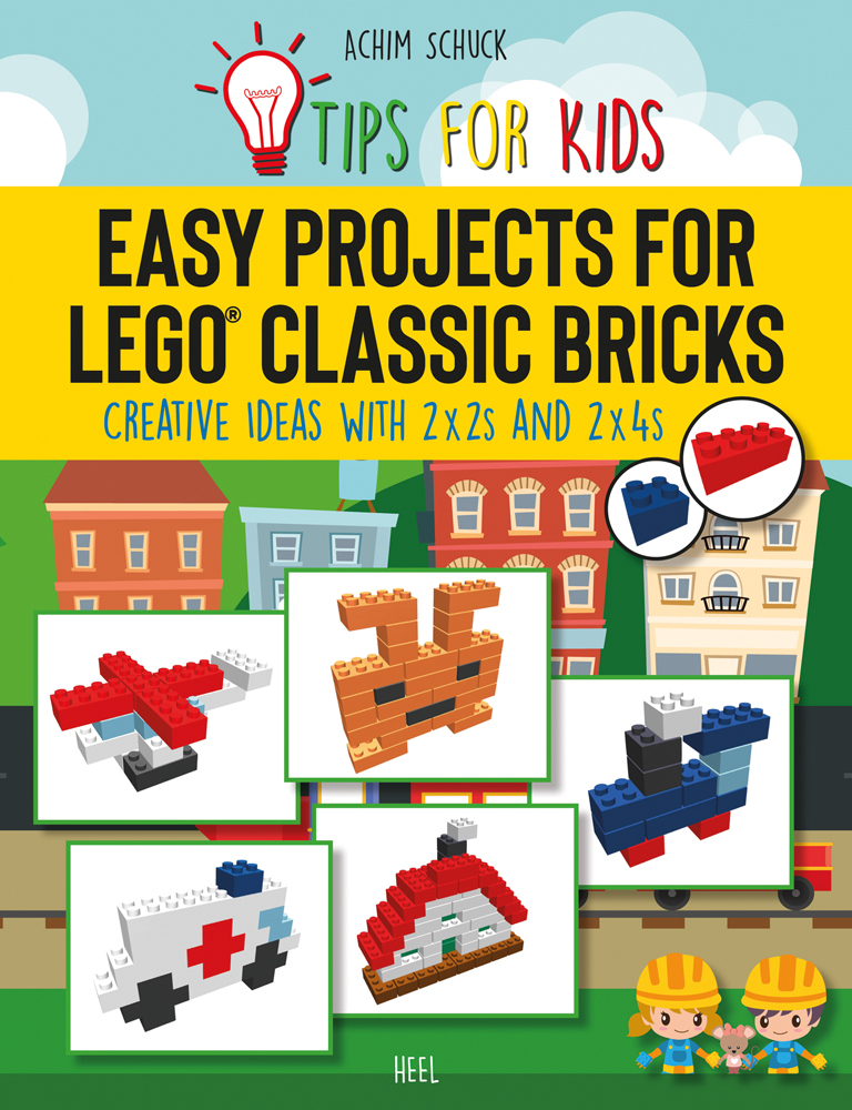 Easy Projects for LEGO® Classic Bricks
