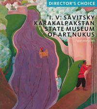 I.V Savitsky Karakalpakstan State Museum of Art Nukus