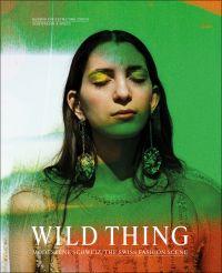 Wild Thing – The Swiss Fashion Scene