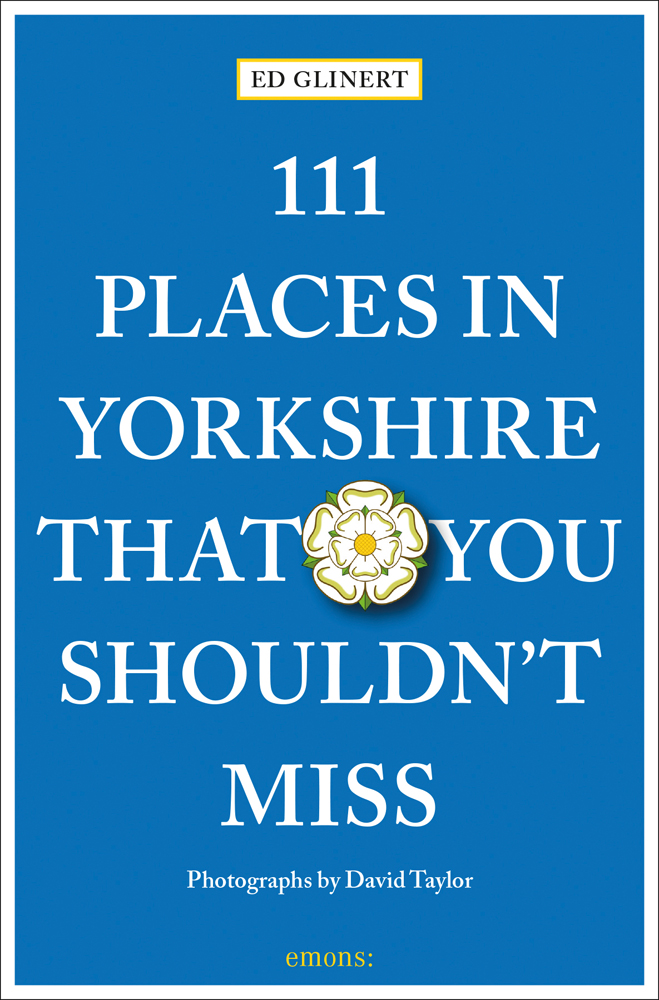 111 Places in Yorkshire That You Shouldn't Miss