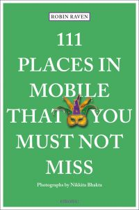 111 Places in Mobile That You Must Not Miss