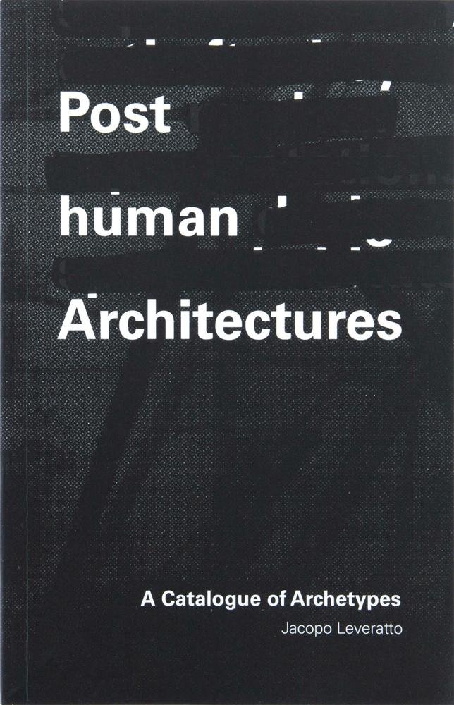 Posthuman Architectures