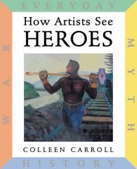 How Artists See: Heroes