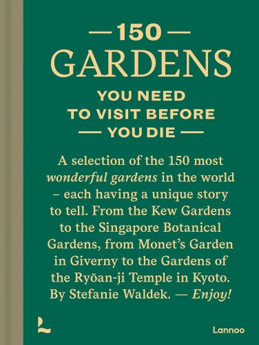 150 Gardens You Need To Visit Before You Die