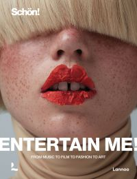 Entertain me! by Schön magazine