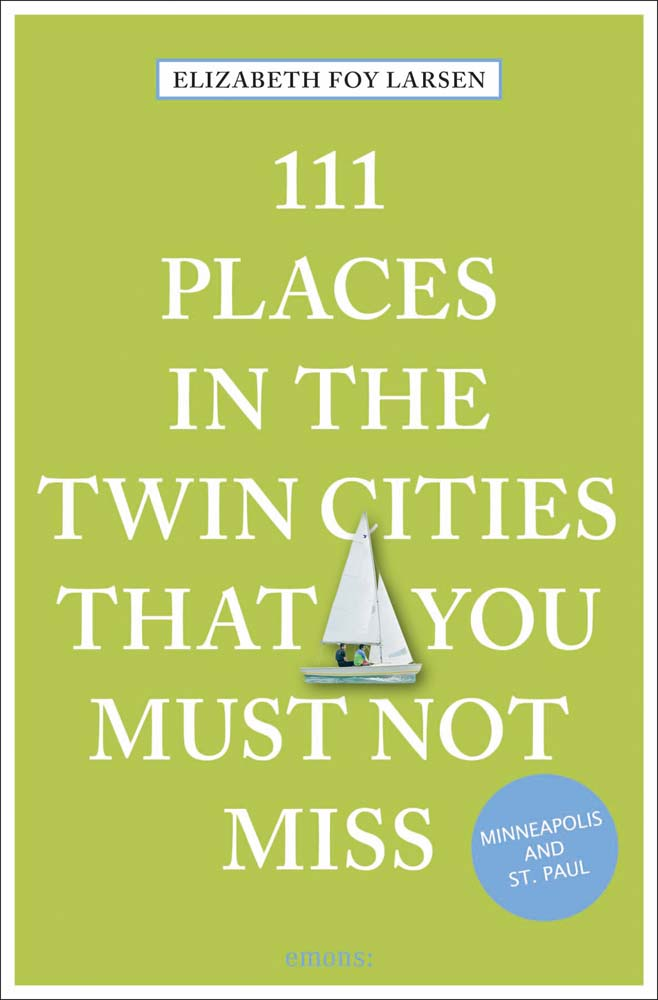 111 Places in the Twin Cities That You Must Not Miss
